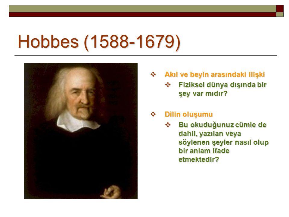 Hobbes (1588-1679) Akıl ve beyin arasındaki ilişki