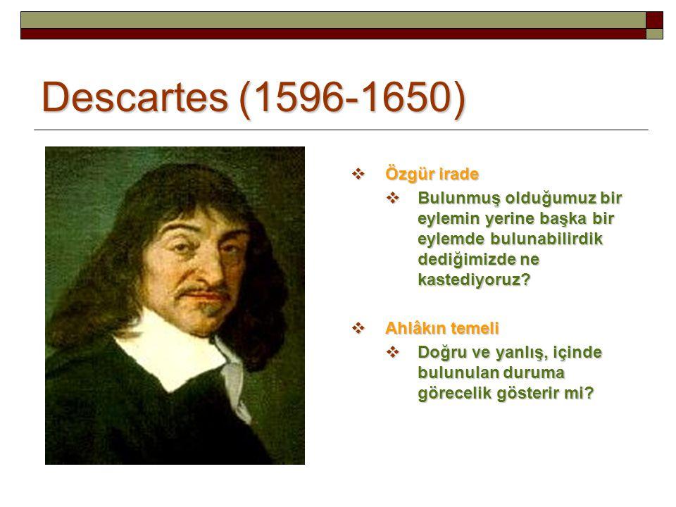 Descartes (1596-1650) Özgür irade