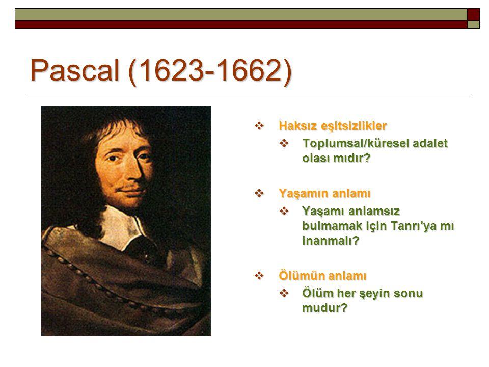 Pascal (1623-1662) Haksız eşitsizlikler