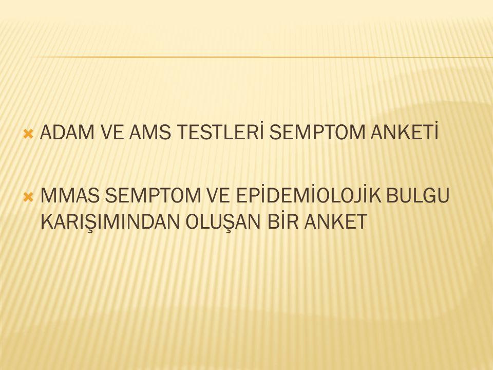 ADAM VE AMS TESTLERİ SEMPTOM ANKETİ