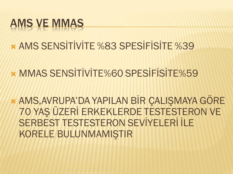 AMS VE MMAS AMS SENSİTİVİTE %83 SPESİFİSİTE %39