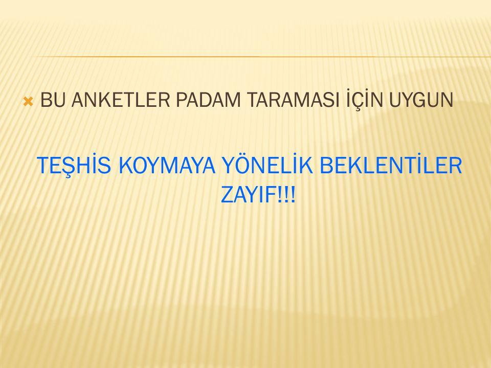 TEŞHİS KOYMAYA YÖNELİK BEKLENTİLER ZAYIF!!!
