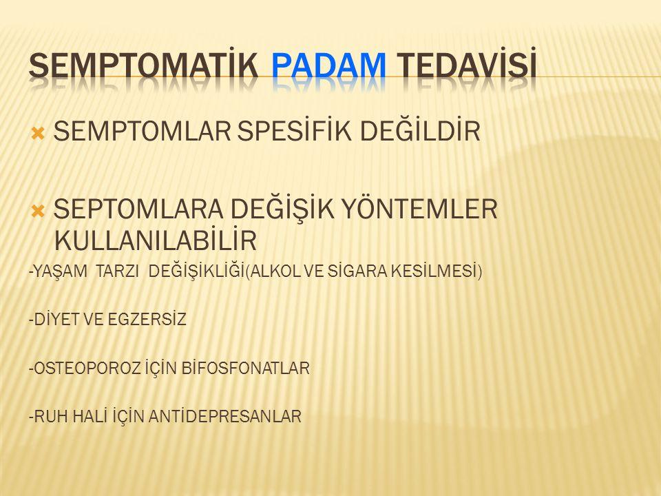 SEMPTOMATİK PADAM TEDAVİSİ