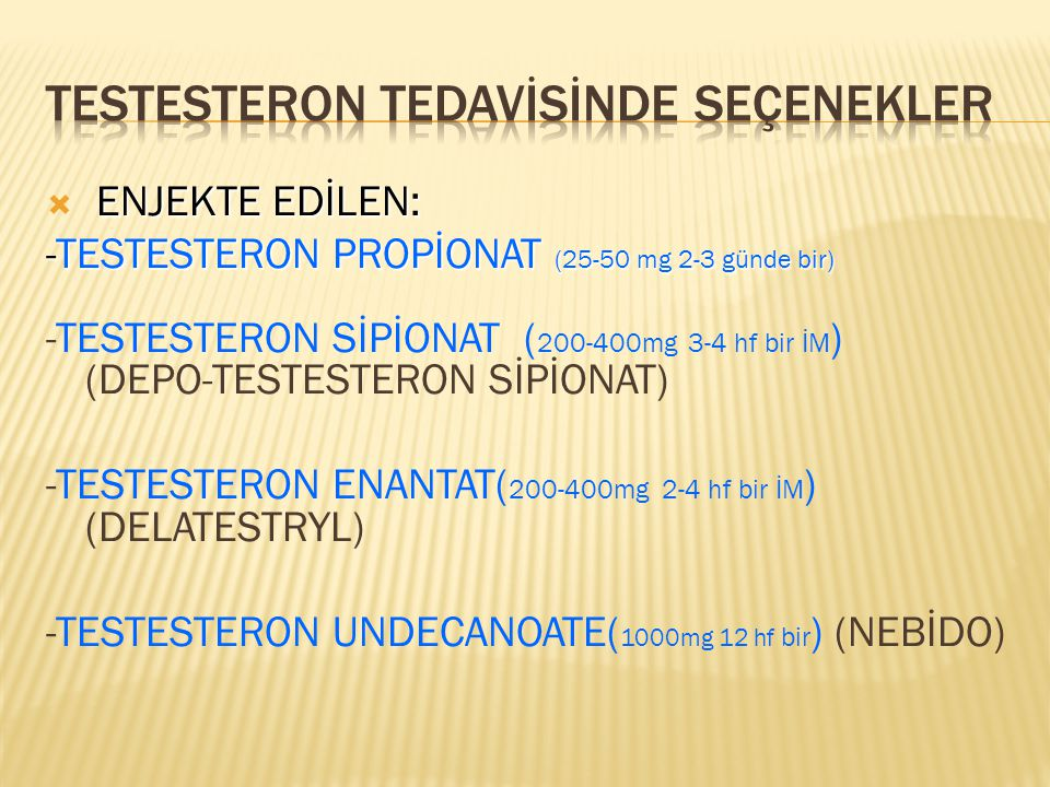 TESTESTERON TEDAVİSİNDE SEÇENEKLER