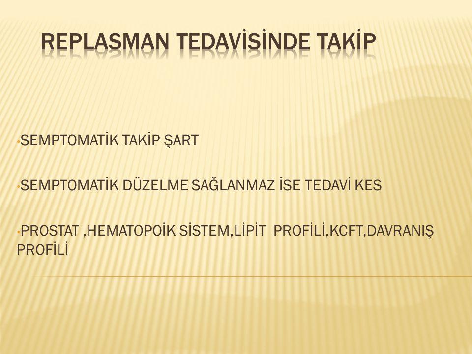 REPLASMAN TEDAVİSİNDE TAKİP