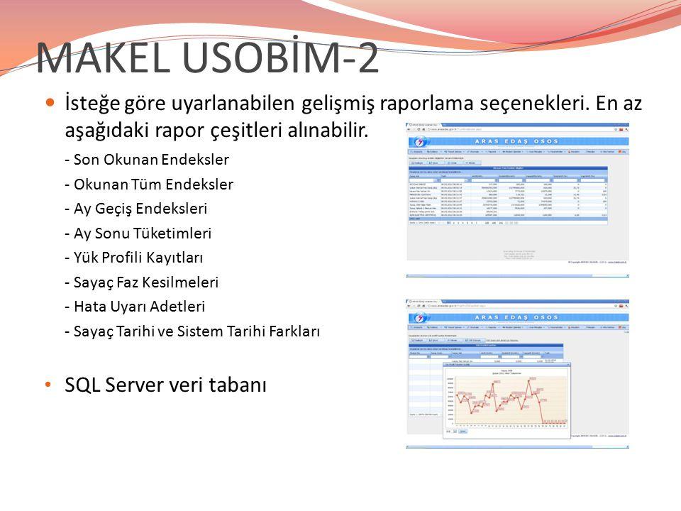 MAKEL USOBİM-2 İsteğe göre uyarlanabilen gelişmiş raporlama seçenekleri. En az aşağıdaki rapor çeşitleri alınabilir.