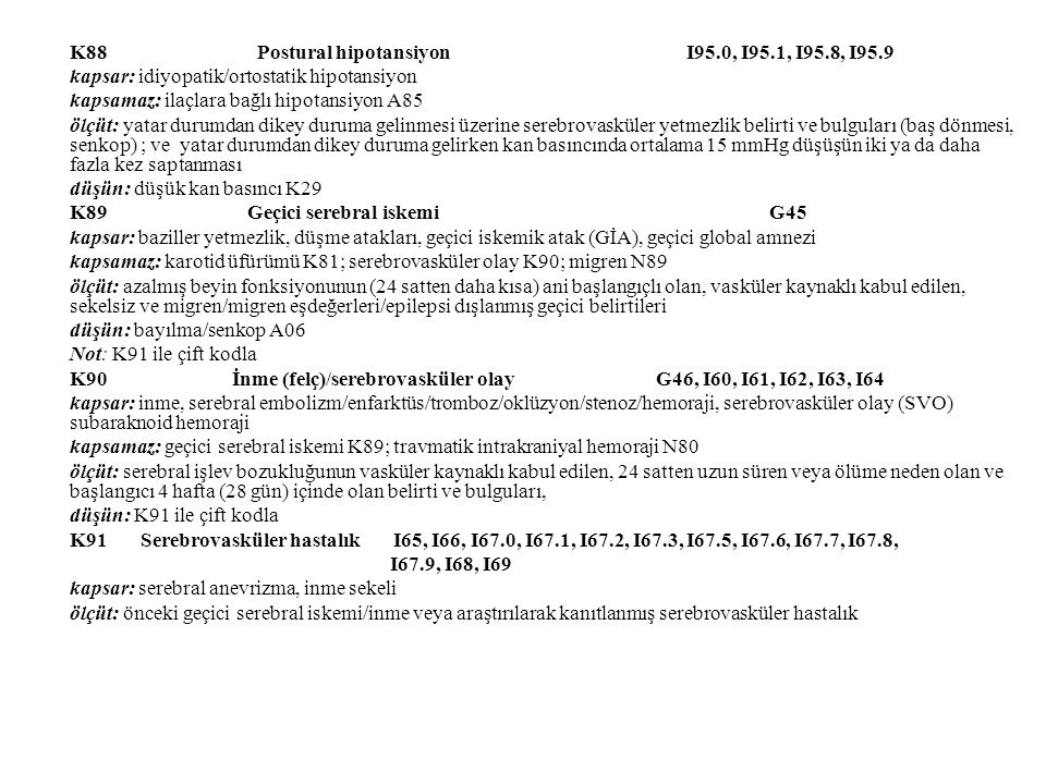 K88 Postural hipotansiyon I95.0, I95.1, I95.8, I95.9
