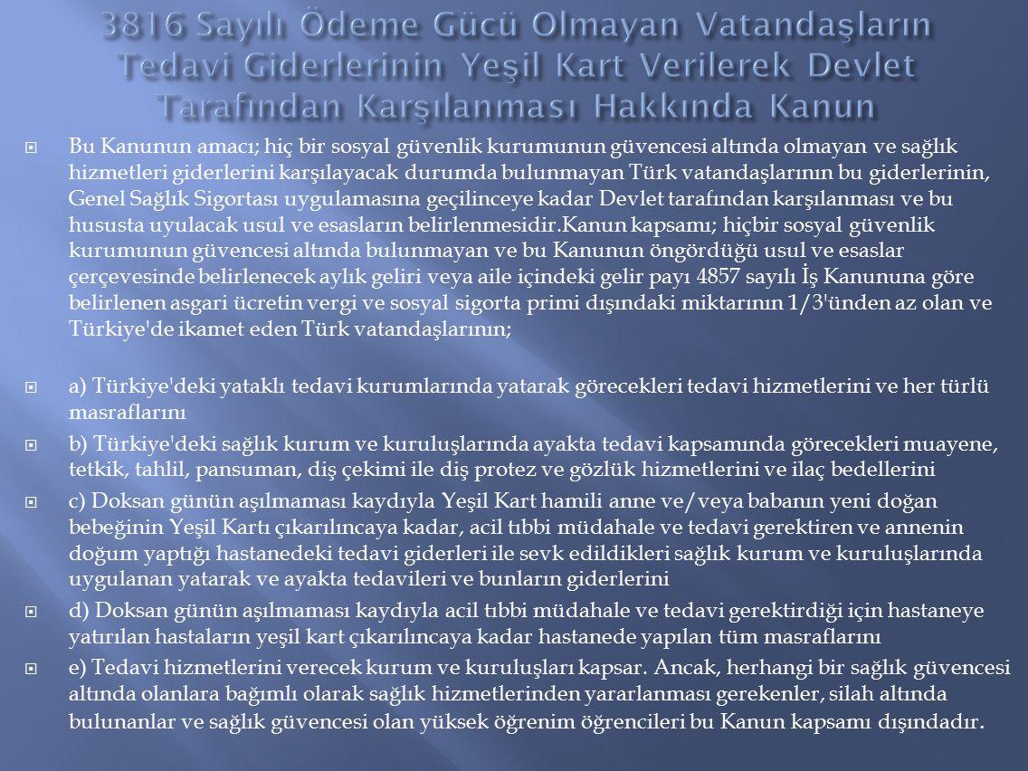 3816 Sayılı Ödeme Gücü Olmayan Vatandaşların Tedavi Giderlerinin Yeşil Kart Verilerek Devlet Tarafından Karşılanması Hakkında Kanun