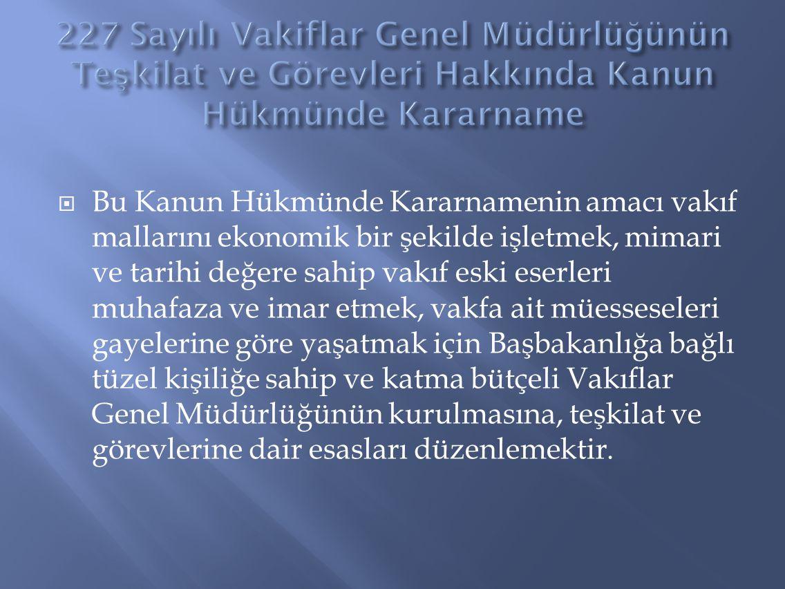 227 Sayılı Vakiflar Genel Müdürlüğünün Teşkilat ve Görevleri Hakkında Kanun Hükmünde Kararname
