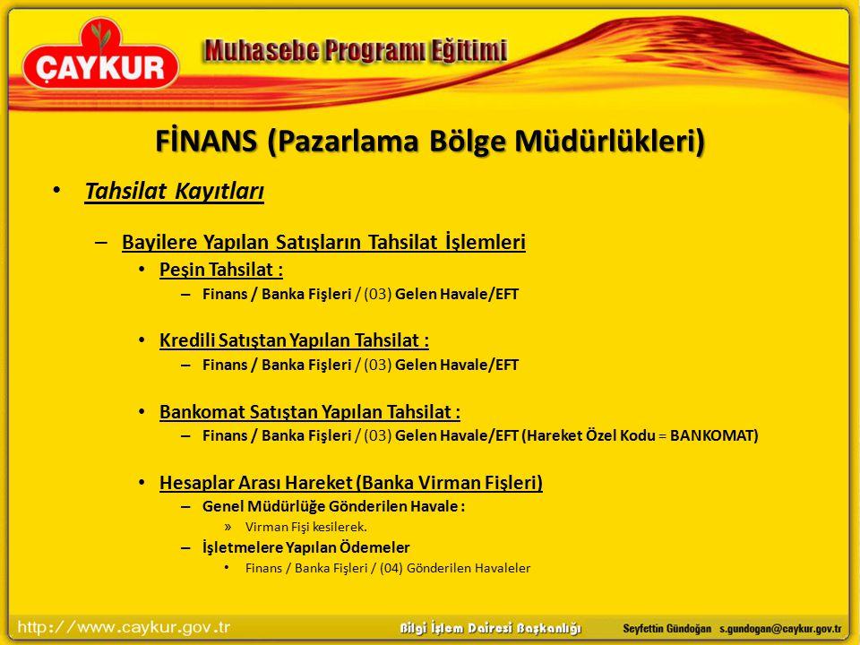 FİNANS (Pazarlama Bölge Müdürlükleri)
