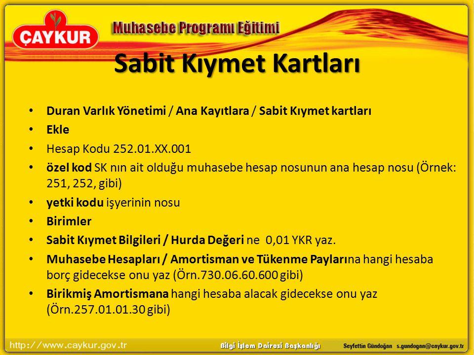Sabit Kıymet Kartları Duran Varlık Yönetimi / Ana Kayıtlara / Sabit Kıymet kartları. Ekle. Hesap Kodu 252.01.XX.001.