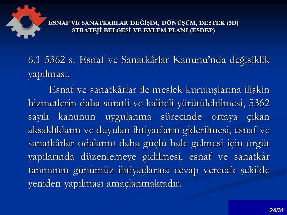 6.1 5362 s. Esnaf ve Sanatkârlar Kanunu'nda değişiklik yapılması.
