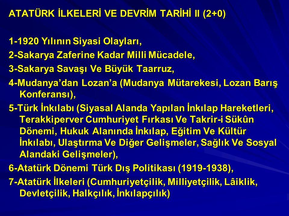 ATATÜRK İLKELERİ VE DEVRİM TARİHİ II (2+0)