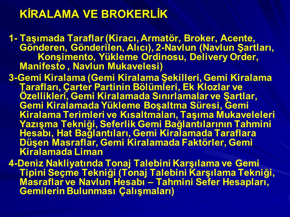 KİRALAMA VE BROKERLİK