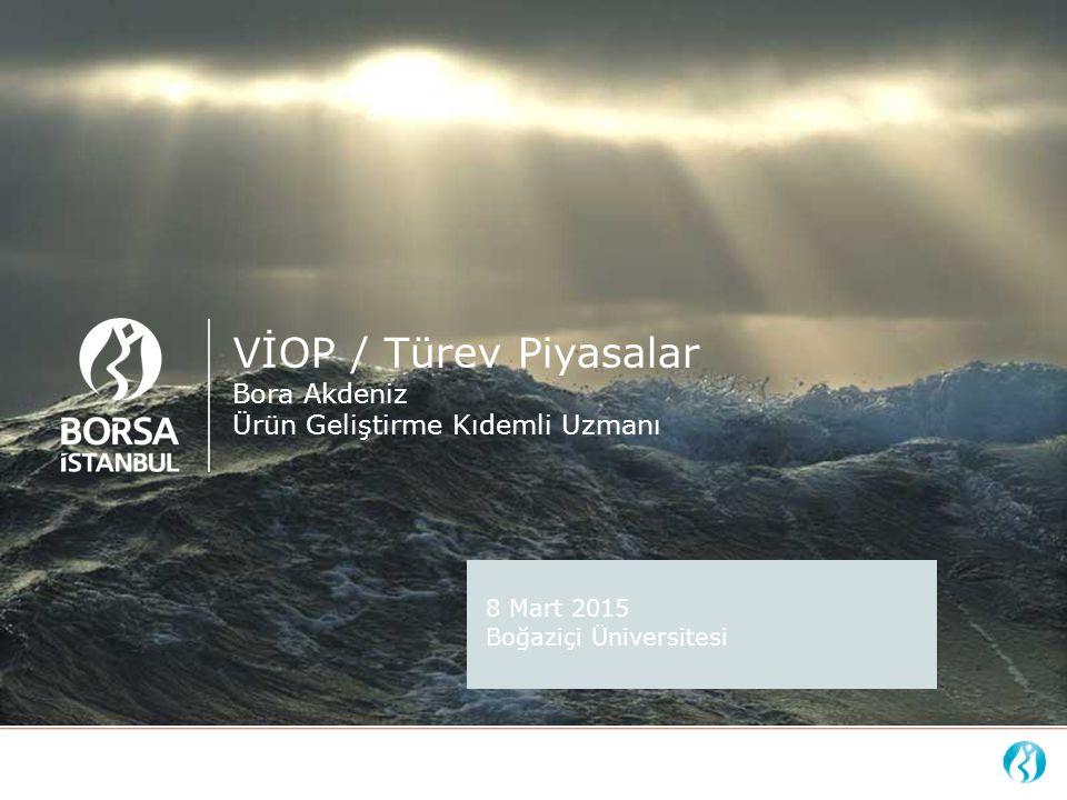 VİOP / Türev Piyasalar Bora Akdeniz Ürün Geliştirme Kıdemli Uzmanı