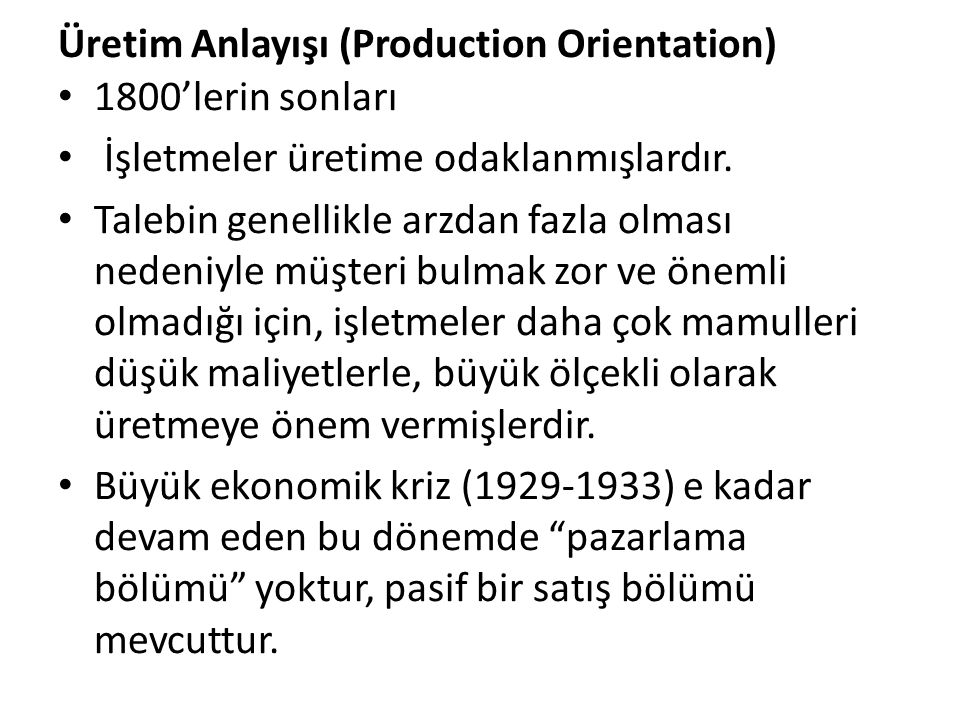 Üretim Anlayışı (Production Orientation)