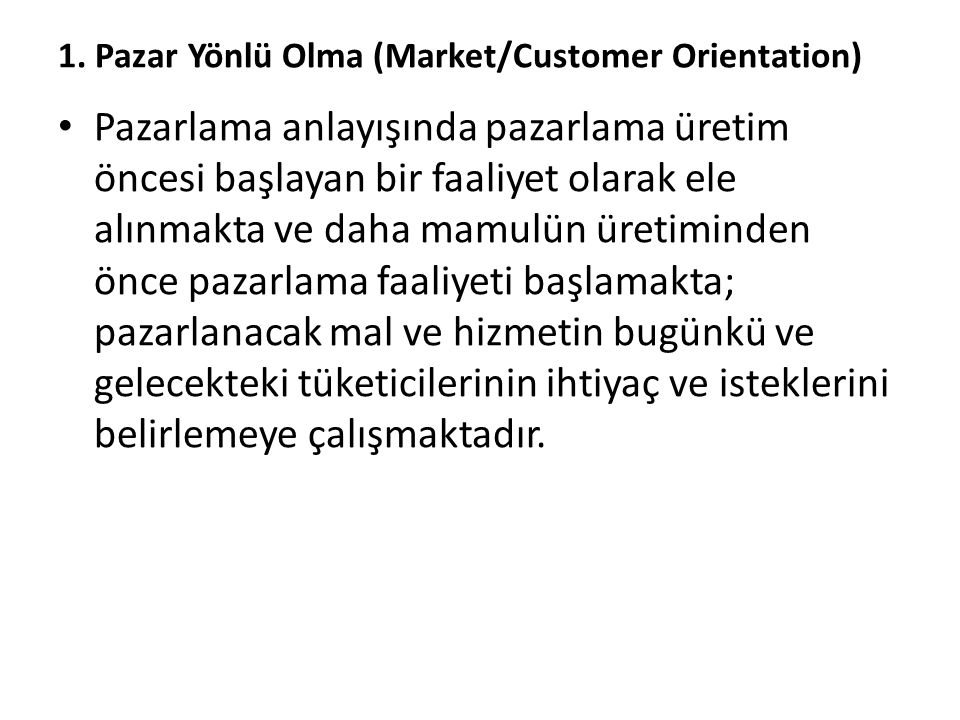 1. Pazar Yönlü Olma (Market/Customer Orientation)