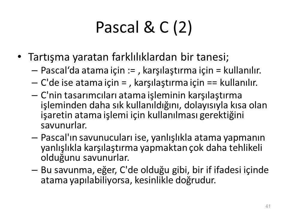 Pascal & C (2) Tartışma yaratan farklılıklardan bir tanesi;