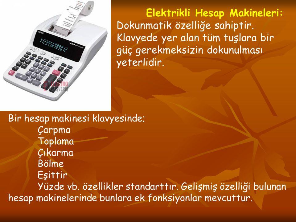 Elektrikli Hesap Makineleri: Dokunmatik özelliğe sahiptir