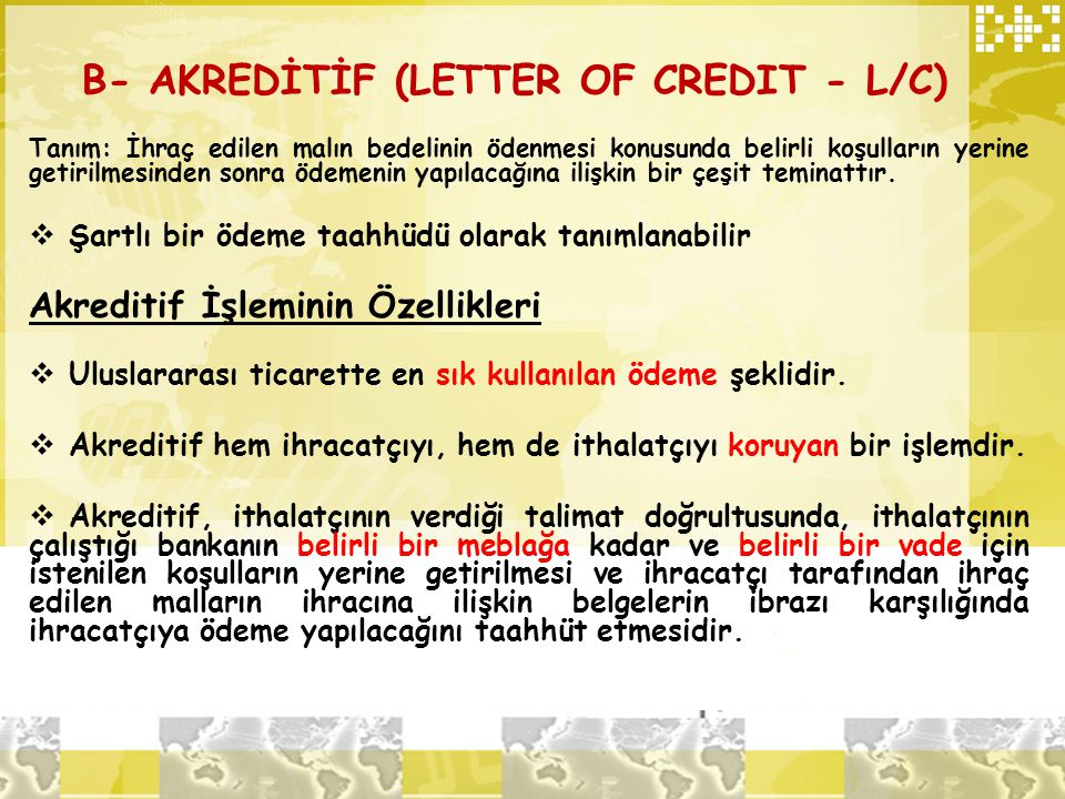 B- AKREDİTİF (LETTER OF CREDIT - L/C)