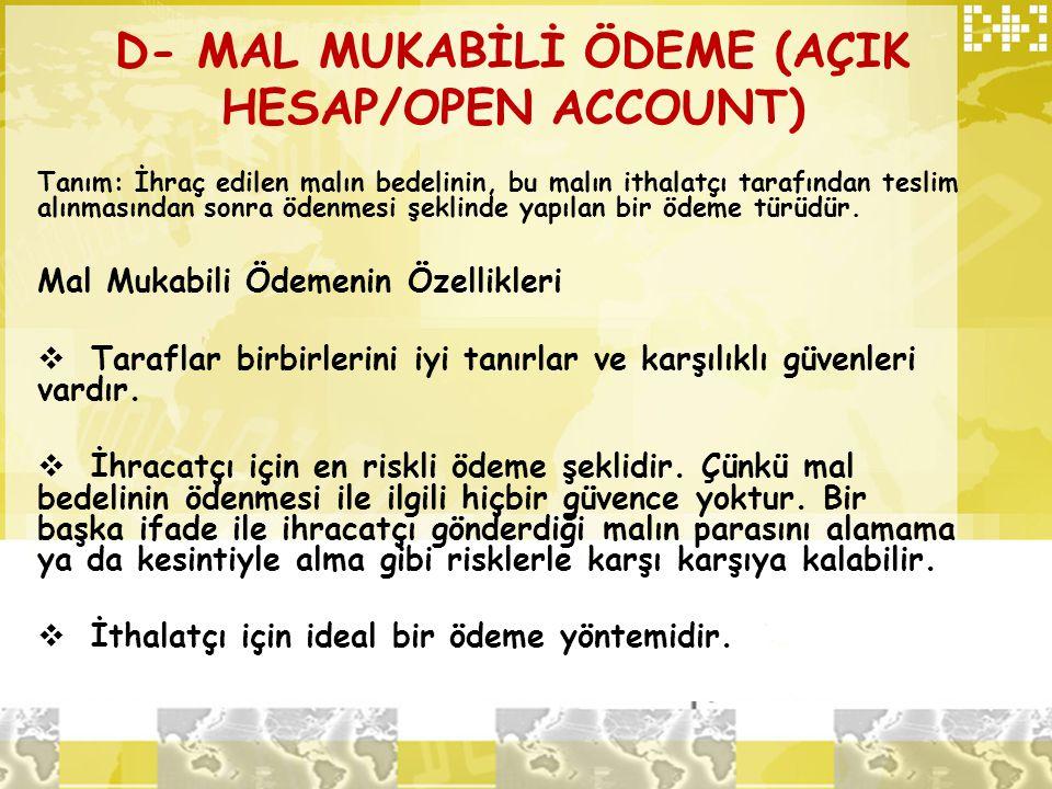 D- MAL MUKABİLİ ÖDEME (AÇIK HESAP/OPEN ACCOUNT)