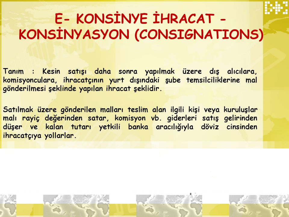 E- KONSİNYE İHRACAT - KONSİNYASYON (CONSIGNATIONS)