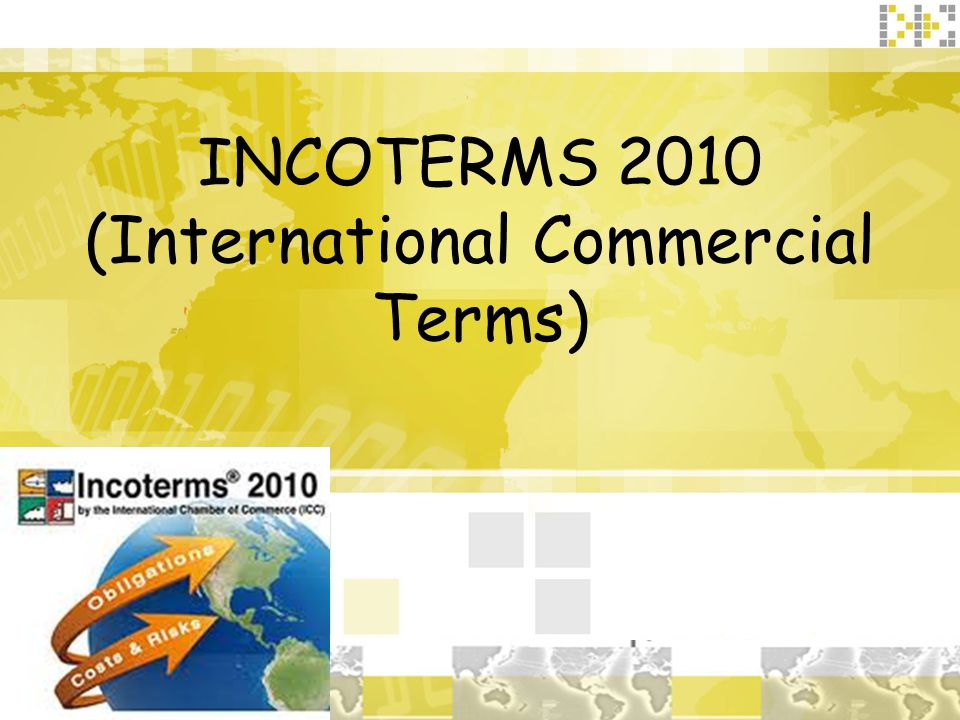 INCOTERMS 2010 (International Commercial Terms)