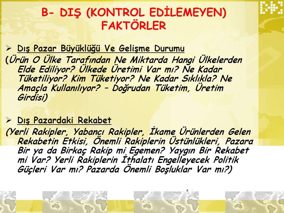 B- DIŞ (KONTROL EDİLEMEYEN) FAKTÖRLER