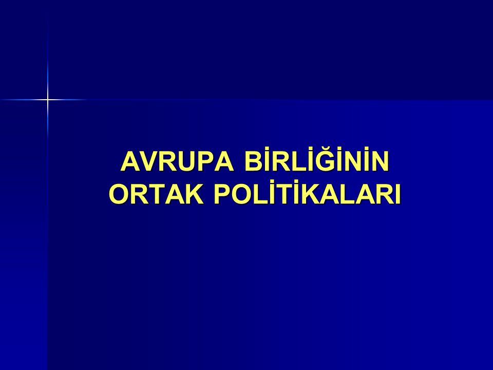 AVRUPA BİRLİĞİNİN ORTAK POLİTİKALARI