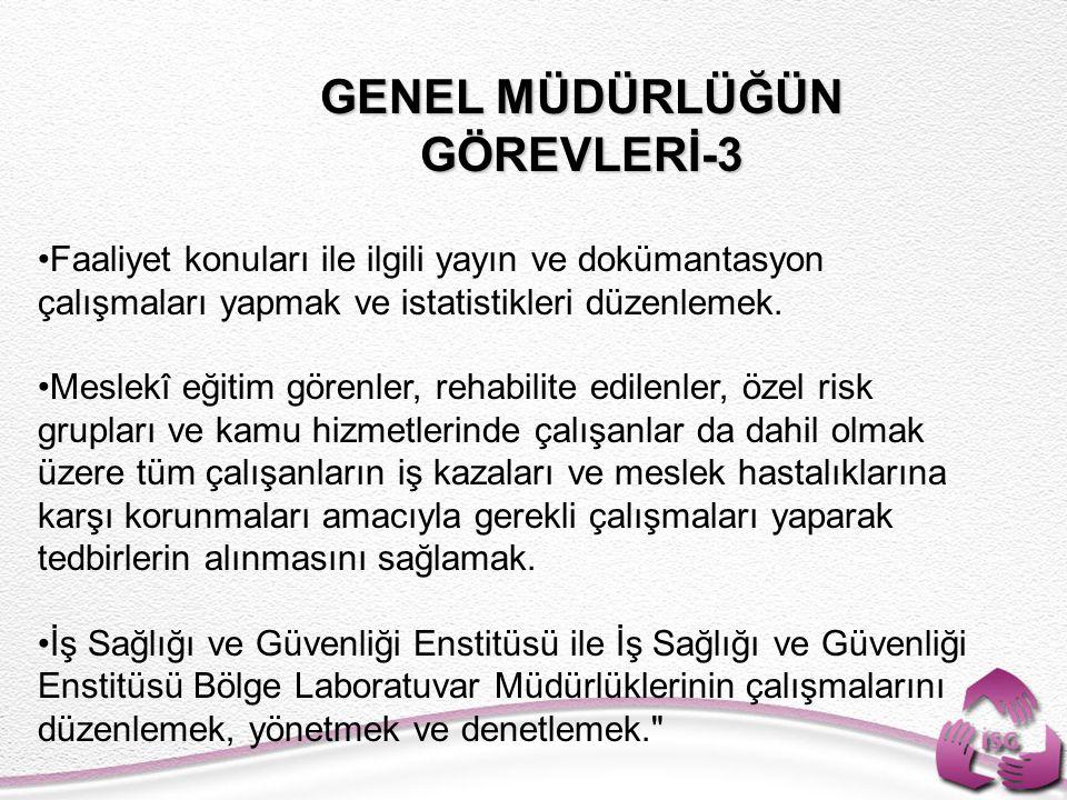 GENEL MÜDÜRLÜĞÜN GÖREVLERİ-3