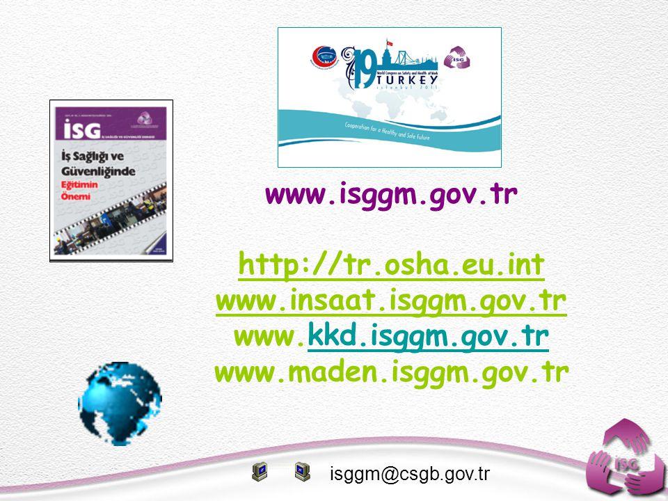 www.isggm.gov.tr http://tr.osha.eu.int www.insaat.isggm.gov.tr