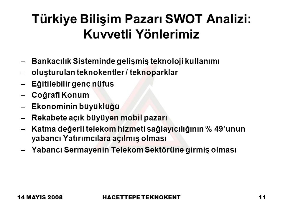 Türkiye Bilişim Pazarı SWOT Analizi: Kuvvetli Yönlerimiz