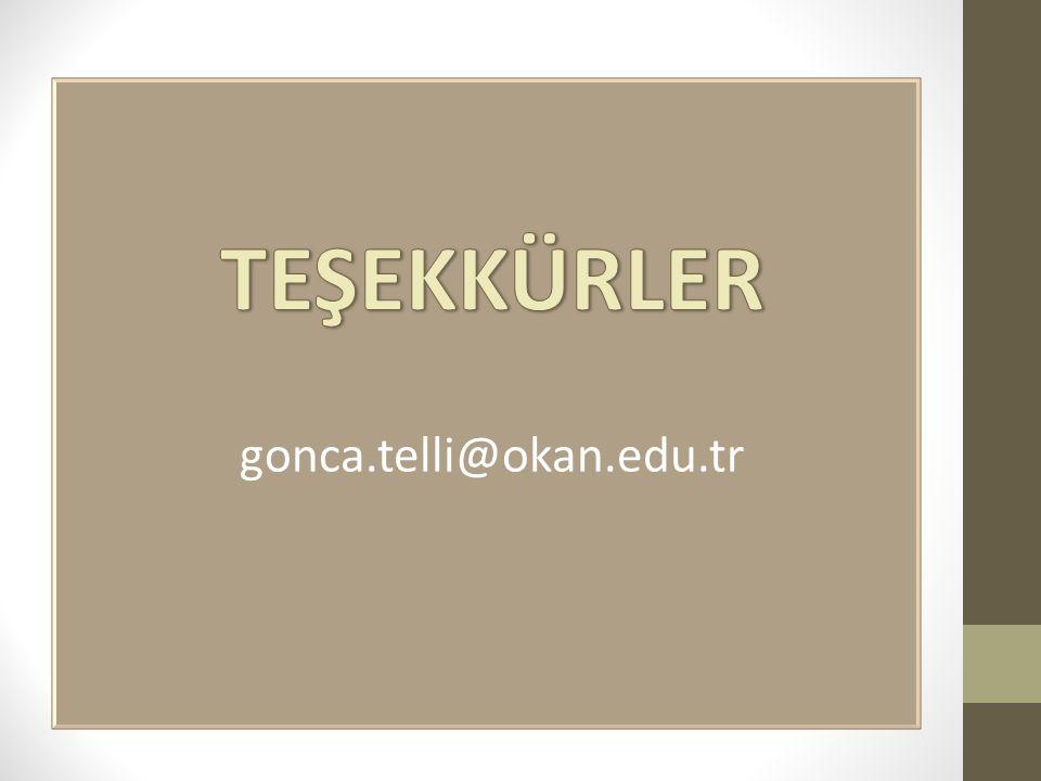 TEŞEKKÜRLER gonca.telli@okan.edu.tr