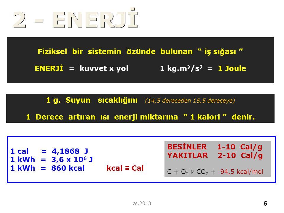 2 - ENERJİ Fiziksel bir sistemin özünde bulunan iş sığası