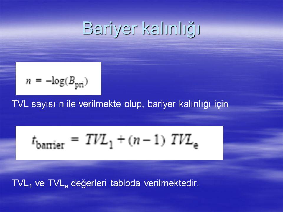 Bariyer kalınlığı TVL sayısı n ile verilmekte olup, bariyer kalınlığı için.
