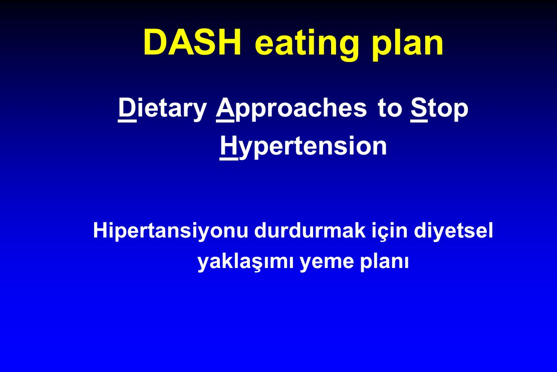 DASH eating plan Dietary Approaches to Stop Hypertension