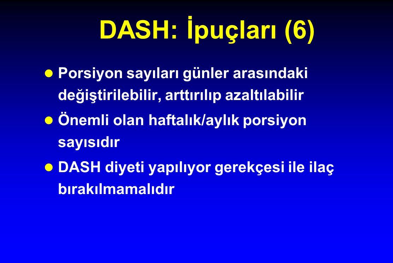 DASH: İpuçları (6) Porsiyon sayıları günler arasındaki değiştirilebilir, arttırılıp azaltılabilir. Önemli olan haftalık/aylık porsiyon sayısıdır.