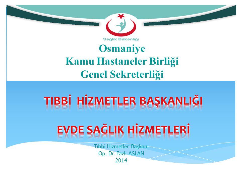Tıbbi Hizmetler Başkanı Op. Dr. Fazlı ASLAN 2014