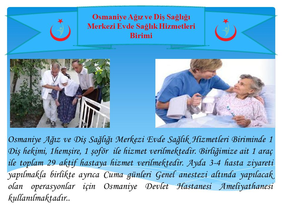 Osmaniye Ağız ve Diş Sağlığı Merkezi Evde Sağlık Hizmetleri Birimi