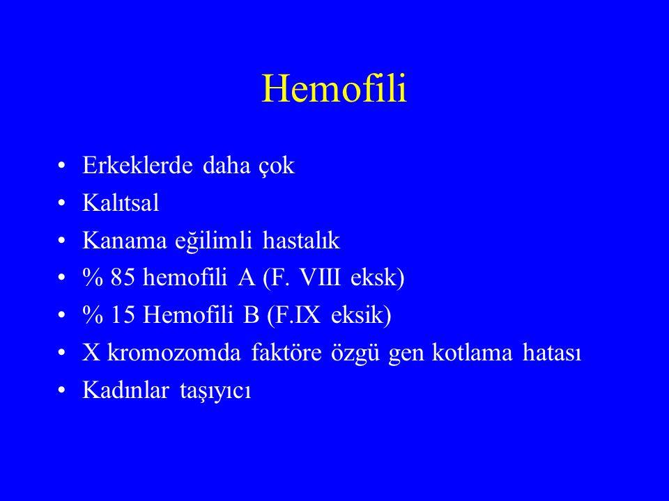 Hemofili Erkeklerde daha çok Kalıtsal Kanama eğilimli hastalık