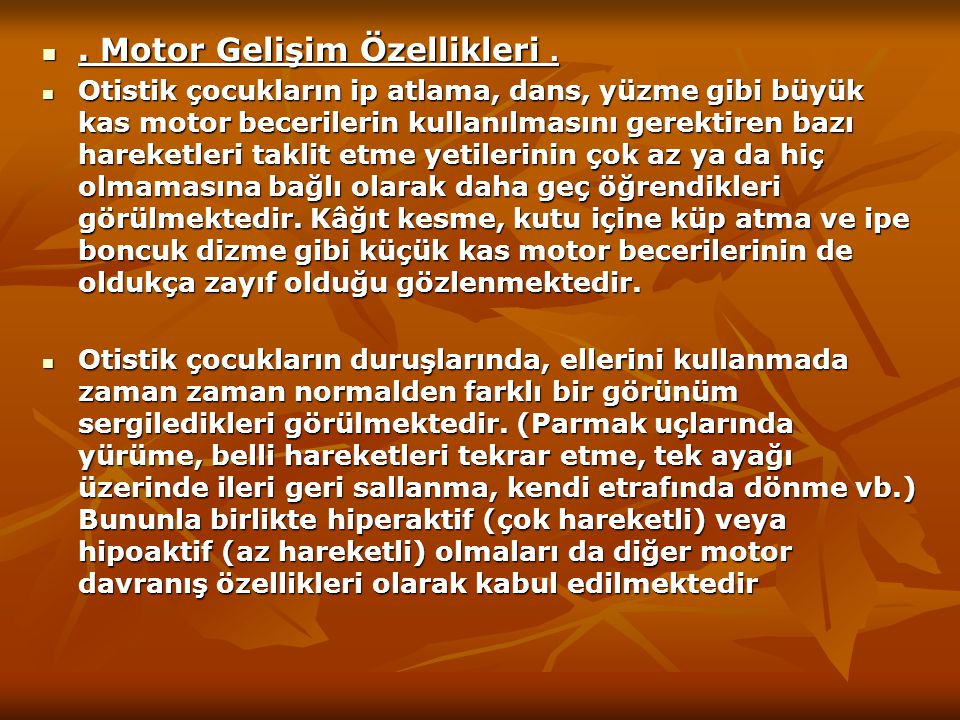 . Motor Gelişim Özellikleri .