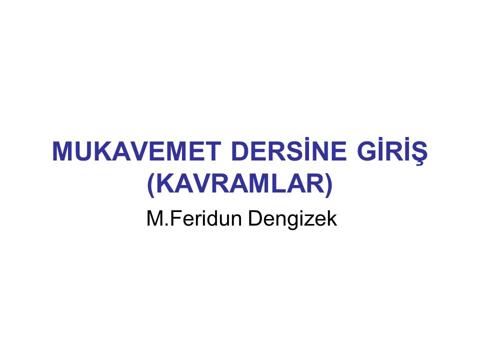 MUKAVEMET DERSİNE GİRİŞ (KAVRAMLAR)