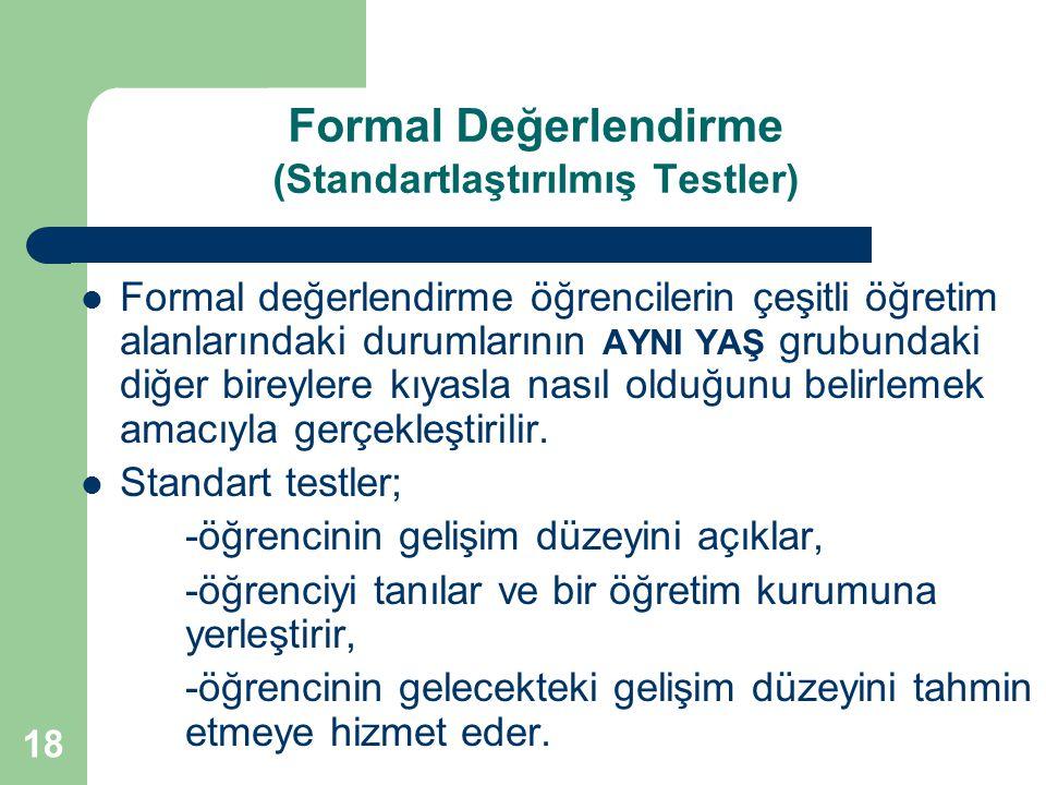 Formal Değerlendirme (Standartlaştırılmış Testler)