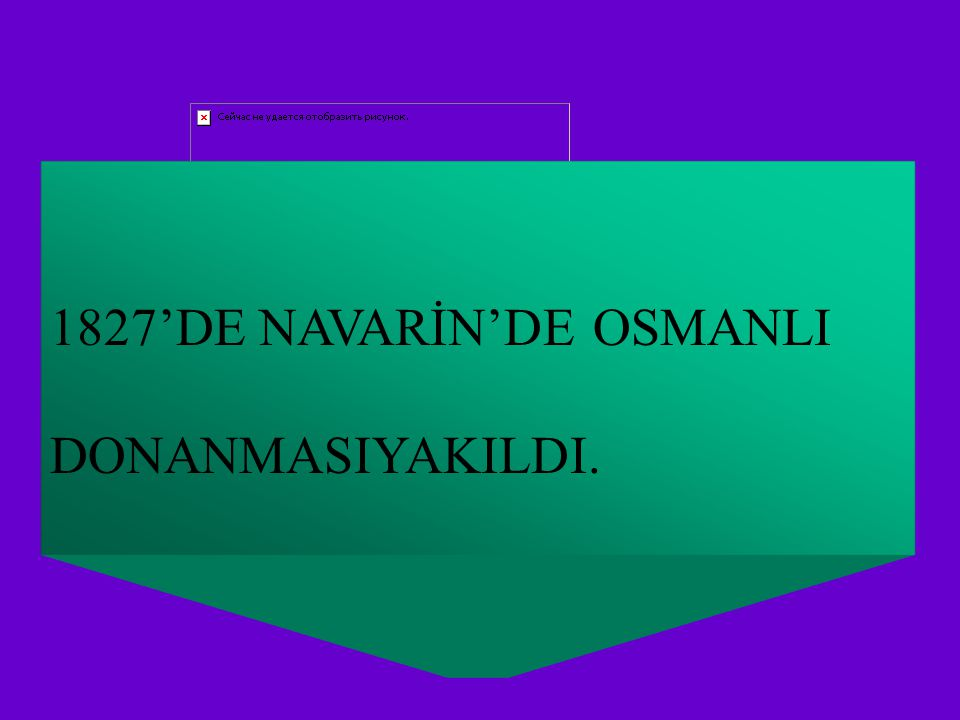 1827'DE NAVARİN'DE OSMANLI
