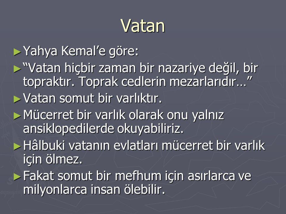 Vatan Yahya Kemal'e göre: