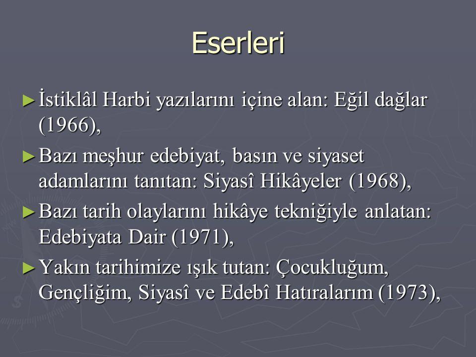Eserleri İstiklâl Harbi yazılarını içine alan: Eğil dağlar (1966),