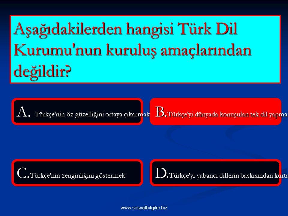 Aşağıdakilerden hangisi Türk Dil Kurumu nun kuruluş amaçlarından değildir