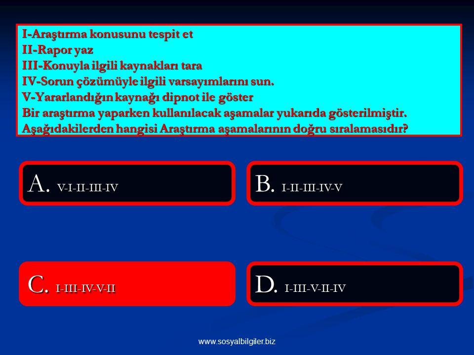 A. V-I-II-III-IV B. I-II-III-IV-V C. I-III-IV-V-II D. I-III-V-II-IV