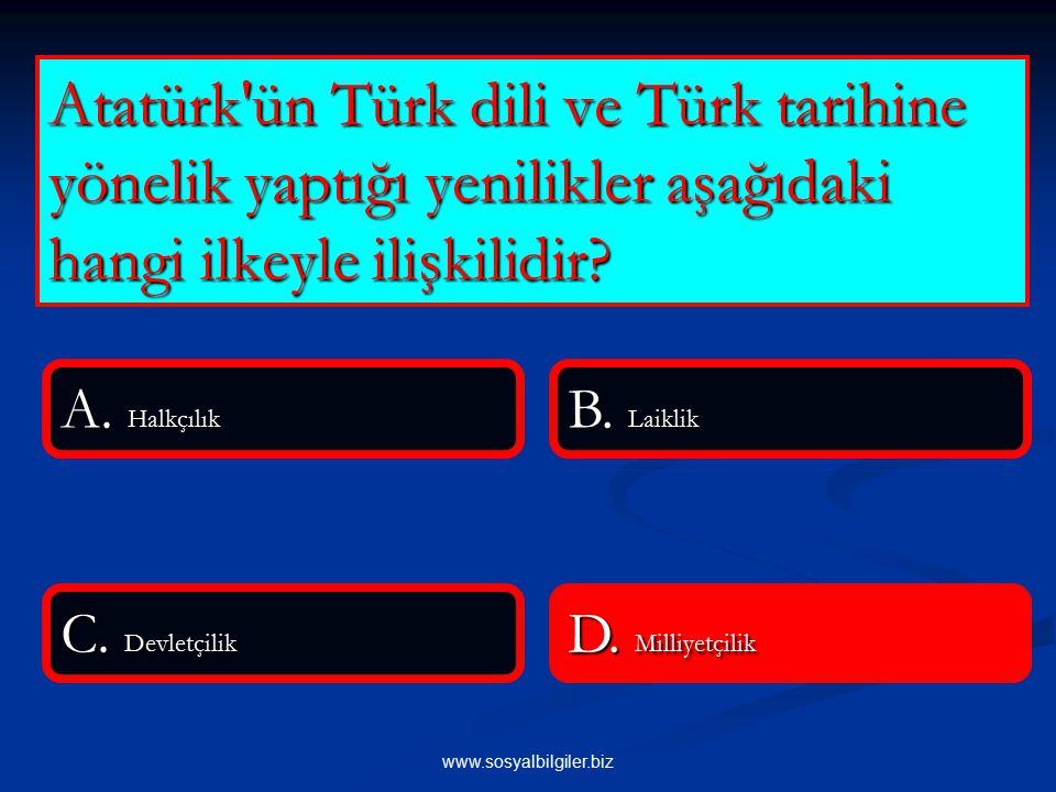 Atatürk ün Türk dili ve Türk tarihine yönelik yaptığı yenilikler aşağıdaki hangi ilkeyle ilişkilidir