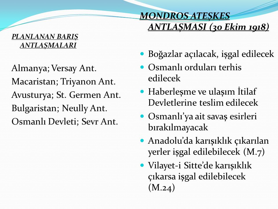 MONDROS ATEŞKES ANTLAŞMASI (30 Ekim 1918)